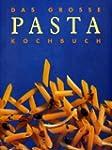 Das gro�e Pasta Kochbuch