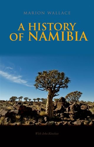 A History of Namibia: From the Beginning to 1990