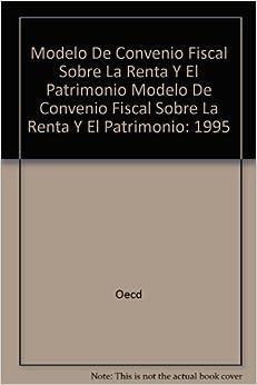 Modelo De Convenio Fiscal Sobre La Renta Y El Patrimonio