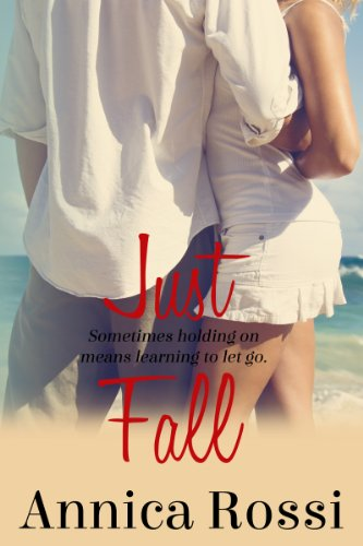 Just Fall (The Fall Series) by Annica Rossi
