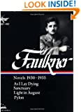 William Faulkner : Novels 1930-1935 : As I Lay Dying, Sanctuary, Light in August, Pylon (Library of America)