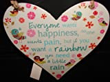 Everyone wants happiness, no one wants pain, but if you want a rainbow you need a little rain....