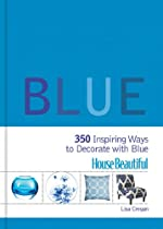 Free House Beautiful Blue: 350 Inspiring Ways to Decorate with Blue Ebook & PDF Download