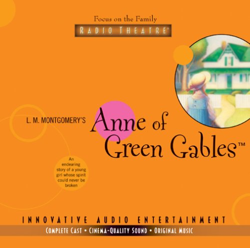 Anne of Green Gables (Focus on the Family Radio Theatre)