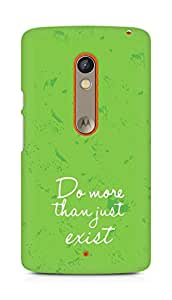 AMEZ do more than just exist Back Cover For Motorola Moto X Play
