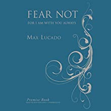 Fear Not Promise Book: For I Am with You Always (       UNABRIDGED) by Max Lucado Narrated by Ben Holland