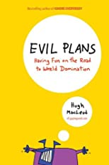 Evil plans : having fun on the road to world domination