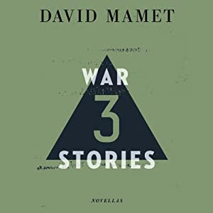 Three War Stories | [David Mamet]