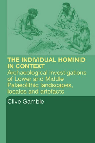 hominid-individual-in-context-archaeological-investigations-of-lower-and-middle-palaeolithic-landsca