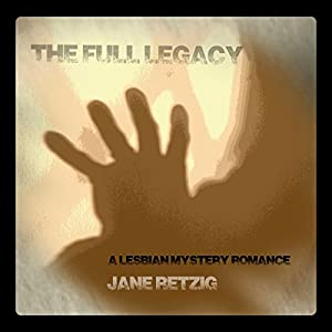 The Full Legacy: A Lesbian Mystery Romance Audiobook
