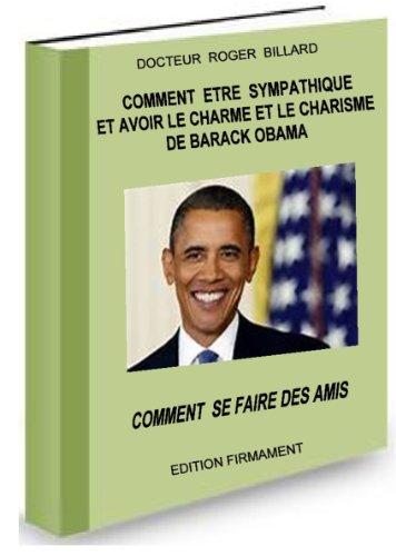 Couverture du livre Comment ETRE SYMPATHIQUE ET AVoir le charme et le charisme de Barak OBAMA