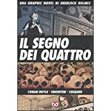 Il segno dei quattro. Una graphic novel di Sherlock Holmesdi Arthur Conan Doyle