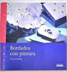 Bordados Con Pintura (Spanish Edition): Rita Ten Berg: 9788432983726