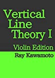 Vertical Line Theory I Violin Edition