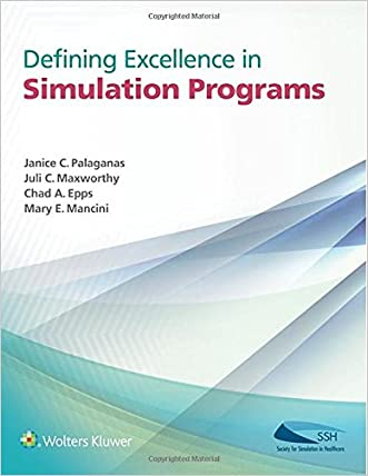 Defining Excellence in Simulation Programs written by Janice C. Palaganas PhD  RN  NP  CEN