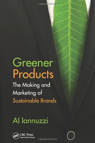 Greener Products: The Making And Marketing Of Sustainable Brands