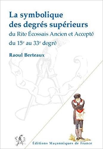 La symbolique des degrés supérieurs du REAA du 15è au 33è degré