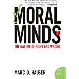Moral Minds: The Nature of Right and Wrongby Marc Hauser