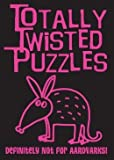 img - for Definitely Not for Aardvarks (Totally Twisted Puzzles) Paperback (9781435153547) book / textbook / text book
