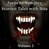 Favorite Vampire Stories: Tales with Bite - Volume 2 | [Leslie Ormandy, Seabury Quinn, Everil Worrell, Eliza Linn Linton, Joseph Sheridan LeFanu, Hume Nesbit, Emilio Pardo de Barzán]