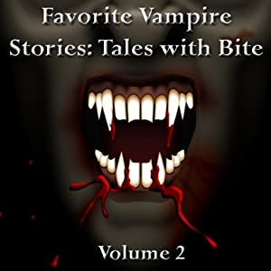 Favorite Vampire Stories: Tales with Bite - Volume 2 Audiobook