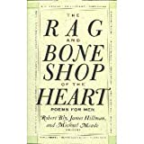 The Rag and Bone Shop of the Heart: Poems for Men (0060167440) by Hillman, James
