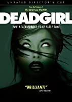 Deadgirl (unrated)