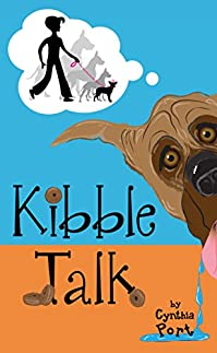 (FREE on 2/27) Kibble Talk by Cynthia Port - http://eBooksHabit.com