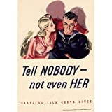 (13x19) Tell Nobody Not Even Her Careless Talk Costs Lives WWII War Propaganda Art Print Poster