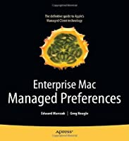 Enterprise Mac Managed Preferences Front Cover