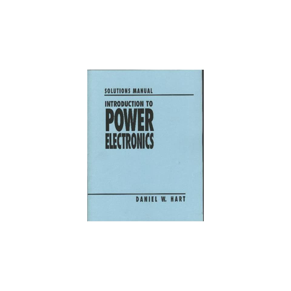 Solutions Manual to Hart Introduction to Power Electronics