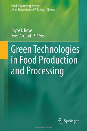 Green Technologies in Food Production and Processing - Joyce Boye (Editor), Yves Arcand (Editor)