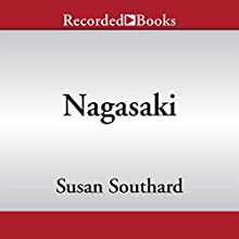 Nagasaki: Life After Nuclear War (       UNABRIDGED) by Susan Southard Narrated by Traci Kato-Kiriyama