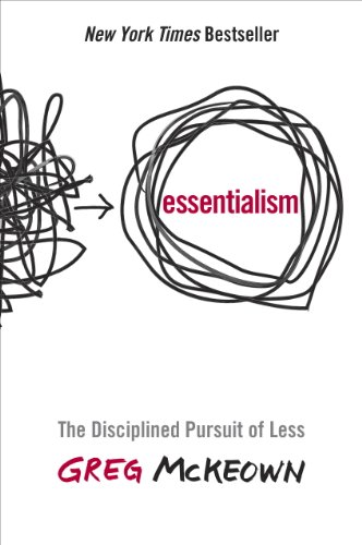 Download Essentialism: The Disciplined Pursuit of Less