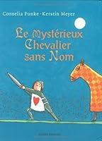 Le mystérieux Chevalier sans Nom
