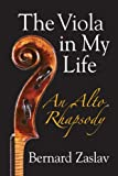 Bernard Zaslav The Viola in My Life: An Alto Rhapsody [With CD (Audio)]