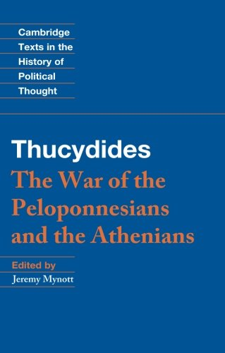Thucydides: The War of the Peloponnesians and the Athenians (Cambridge Texts in the History of Political Thought)