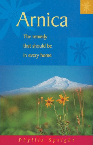 Arnica: The Remedy that Should be in Every Home (Health in the Home Series)