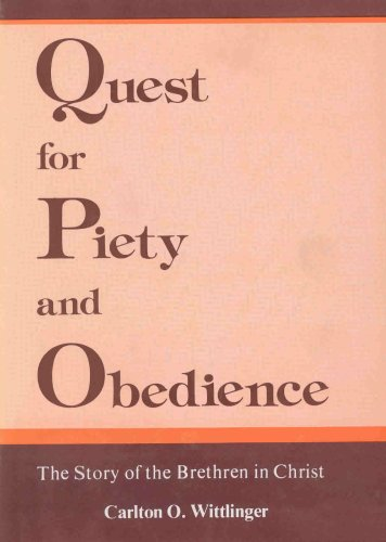 Quest for Piety and Obedience: The Story of the Brethren in Christ