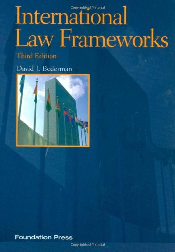 International Law Frameworks, 3d (Concepts and Insights Series)
