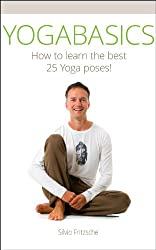 YOGABASICS - How to Learn the Best 25 Yoga Poses (English Edition)