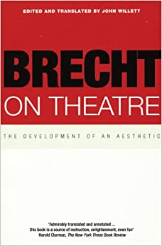 brecht essays epic theatre This volume offers a major selection of bertolt brecht's groundbreaking critical writing here, arranged in chronological order, are essays from 1918 to 1956, in which brecht explores his definition of the epic theatre and his theory of alienation-effects in directing, acting, and writing, and discusses, among other works, the.