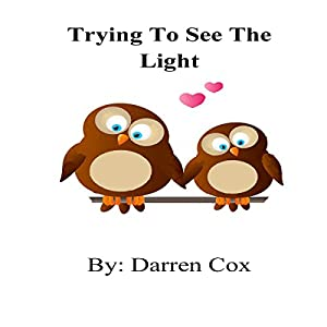 Trying to See the Light Audiobook