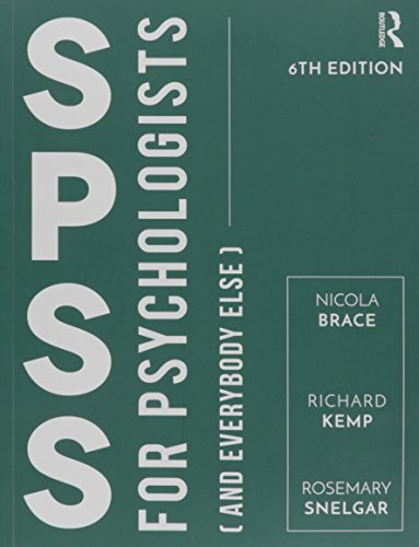 IBM SPSS for Psychologists: And Everybody Else, Sixth Edition