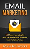 Email Marketing: 63 Money-Making Insights From The Wildly Popular McMethod Email Marketing Podcast