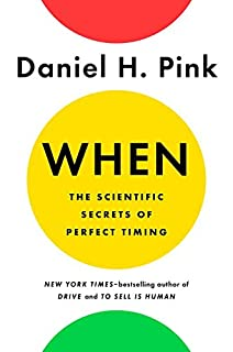 Book Cover: When: The Scientific Secrets of Perfect Timing
