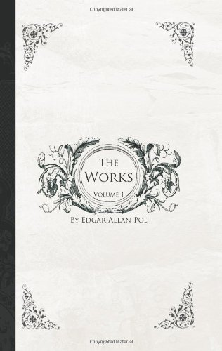 The Works of Edgar Allen Poe, Volume 1: The Raven Edition