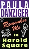 Remember Me to Harold Square�� [REMEMBER ME TO HAROLD SQUARE] [Paperback]