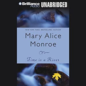Time Is a River | [Mary Alice Monroe]