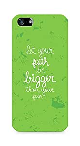 AMEZ let your faith be bigger than your fear Back Cover For Apple iPhone 5s